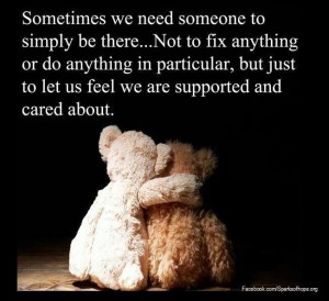 Sometimes we need someoen to simply be there...